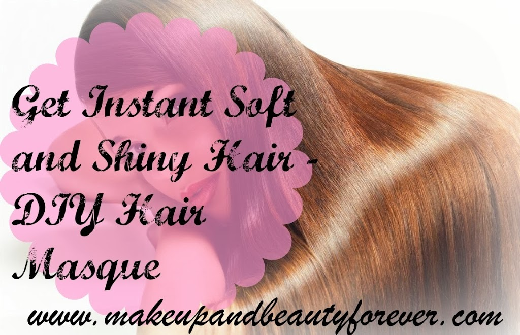 Get Instant Soft And Shiny Hair Diy Hair Masque