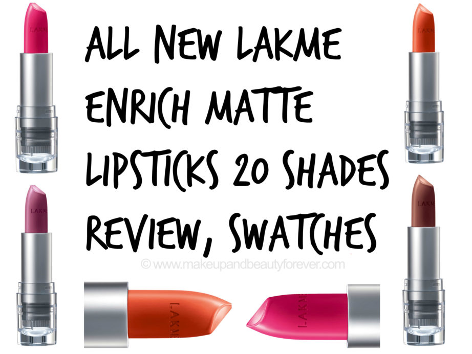 All New Lakme Enrich Matte Lipstick 20 Shades Review swatches makeup beauty forever blog