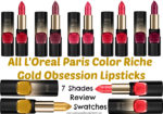 All L'Oreal Color Riche Gold Obsession Lipsticks 7 Shades Review, Swatches